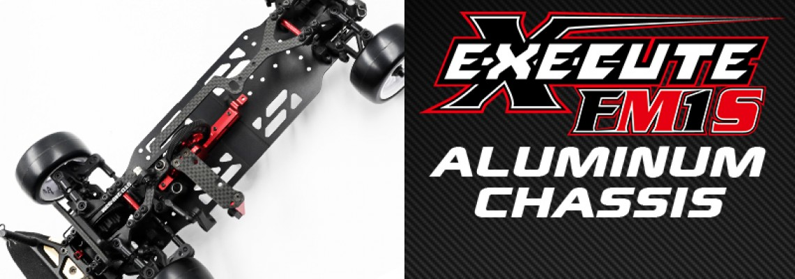 Execute FM1S Aluminum Chassis: More Stability and Consistency!