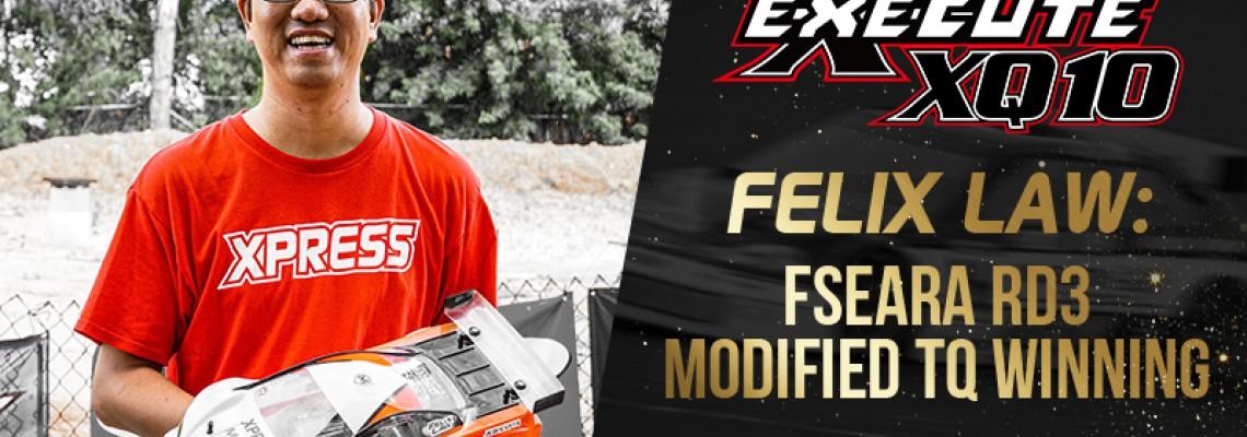 Felix Law: FSEARA Rd3 Modified TQ Winning XQ10 Chassis